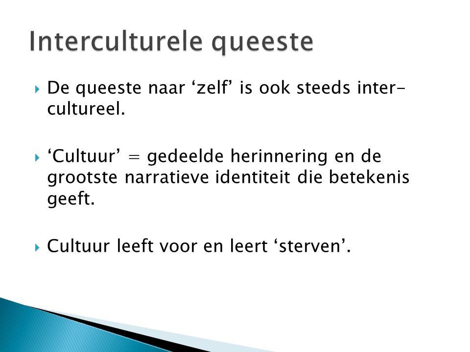  De queeste naar 'zelf' is ook steeds inter- cultureel.