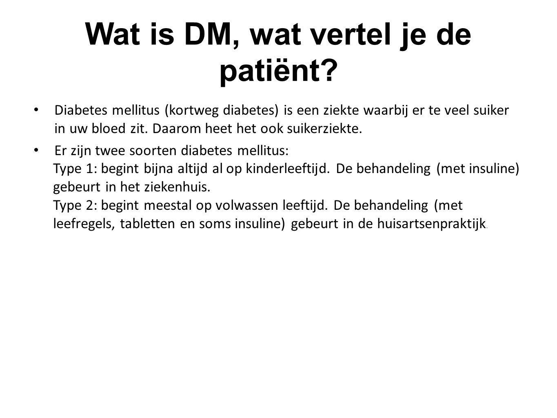 Wat is DM, wat vertel je de patiënt.