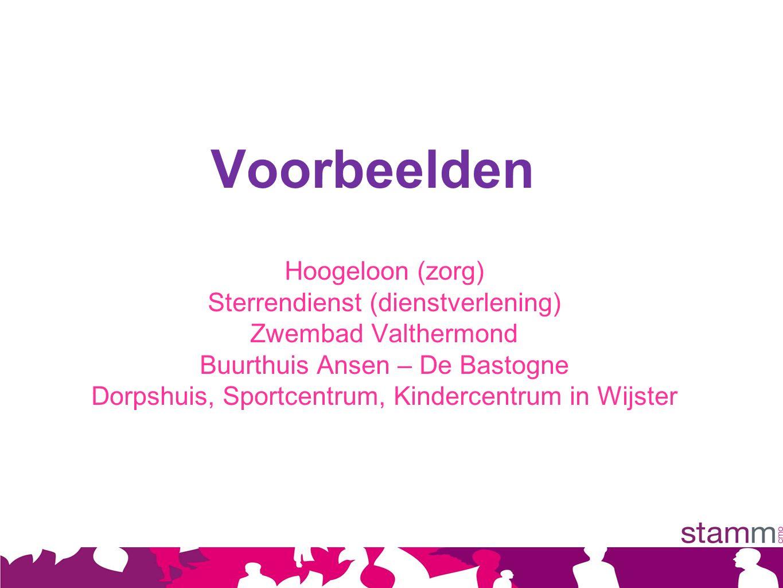 Hoogeloon (zorg) Sterrendienst (dienstverlening) Zwembad Valthermond Buurthuis Ansen – De Bastogne Dorpshuis, Sportcentrum, Kindercentrum in Wijster Voorbeelden