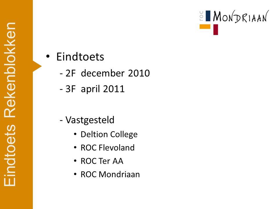 Eindtoets - 2F december 2010 - 3F april 2011 - Vastgesteld Deltion College ROC Flevoland ROC Ter AA ROC Mondriaan Eindtoets Rekenblokken