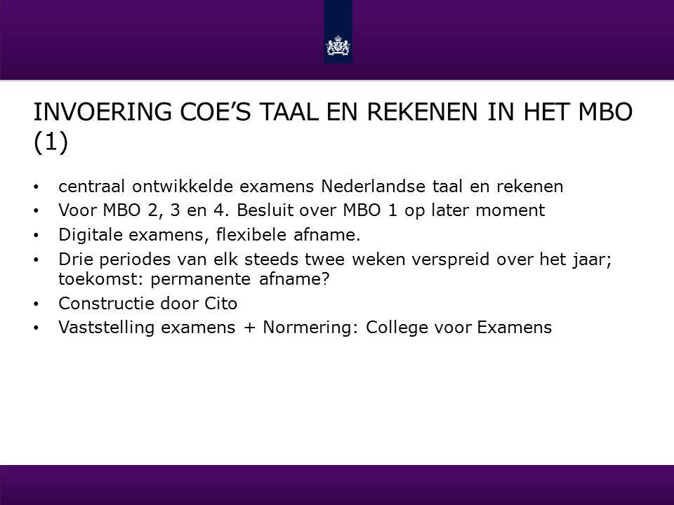 INVOERING COE'S TAAL EN REKENEN IN HET MBO (1) centraal ontwikkelde examens Nederlandse taal en rekenen Voor MBO 2, 3 en 4.
