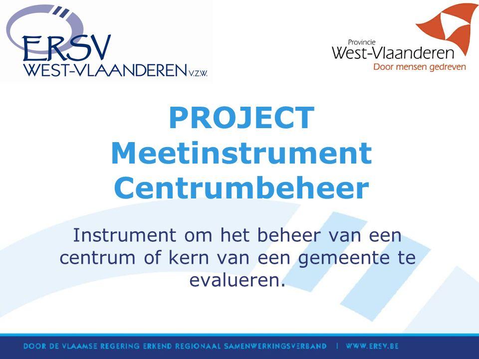 PROJECT Meetinstrument Centrumbeheer Instrument om het beheer van een centrum of kern van een gemeente te evalueren.