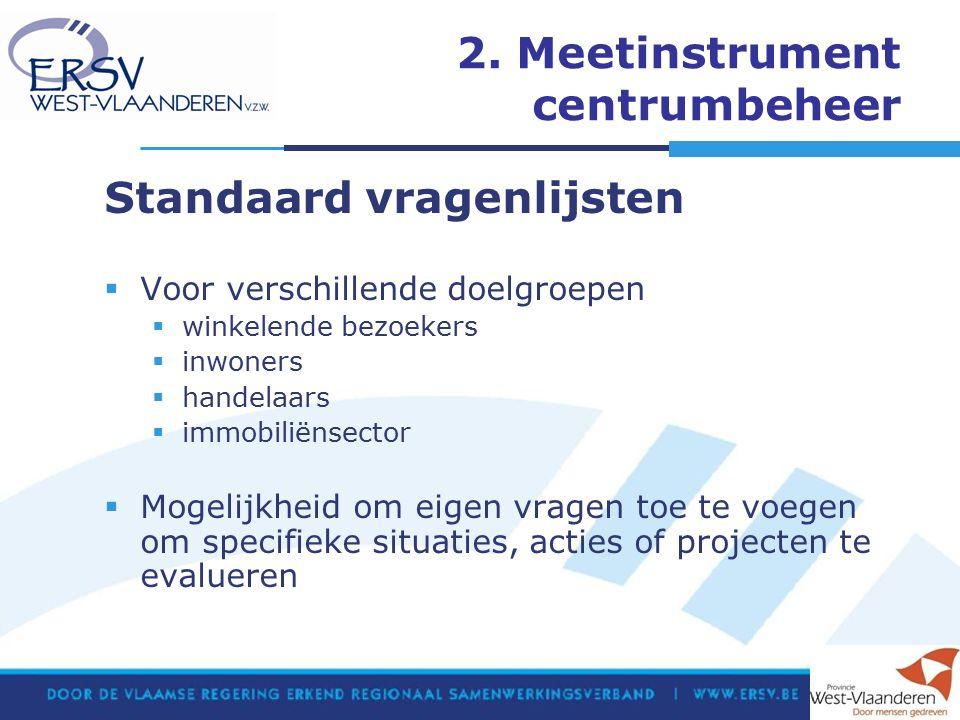 2. Meetinstrument centrumbeheer Standaard vragenlijsten  Voor verschillende doelgroepen  winkelende bezoekers  inwoners  handelaars  immobiliënse