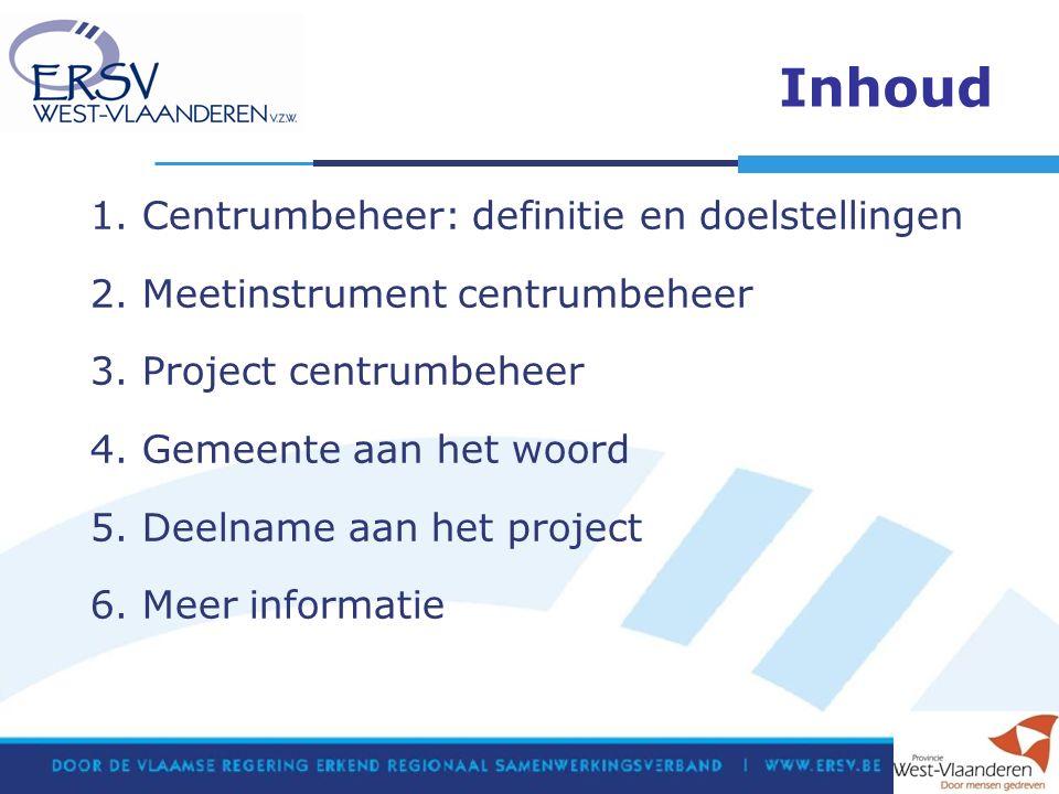 Inhoud 1. Centrumbeheer: definitie en doelstellingen 2.