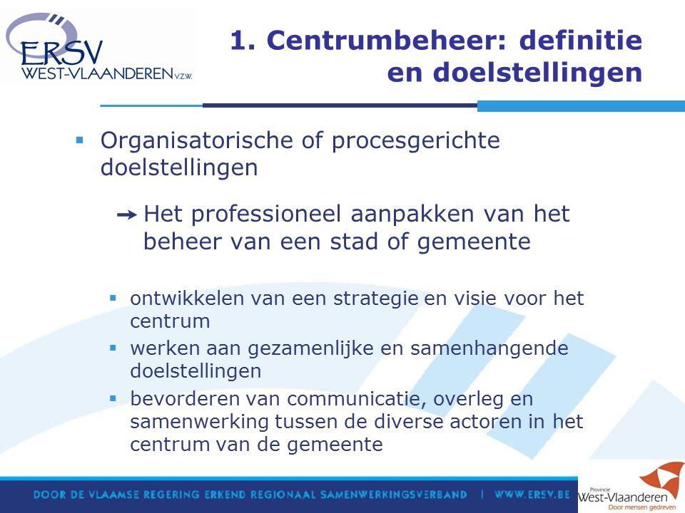 1. Centrumbeheer: definitie en doelstellingen  Organisatorische of procesgerichte doelstellingen ➙ H et professioneel aanpakken van het beheer van ee