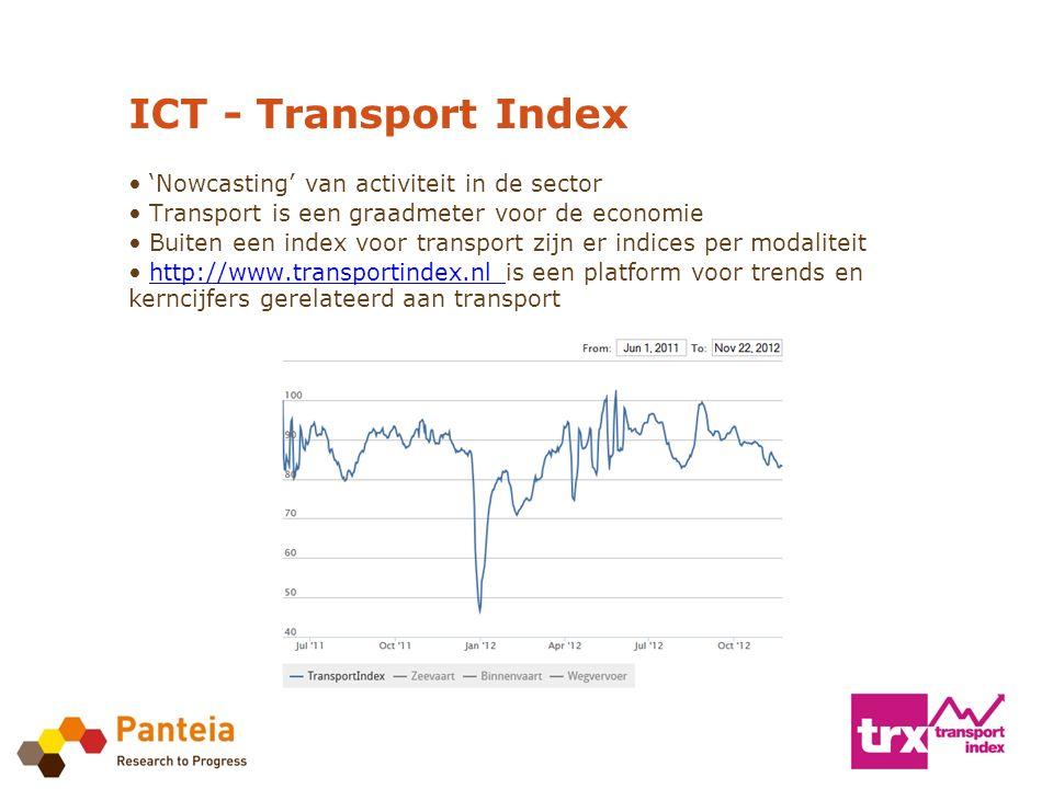 ICT - Transport Index 'Nowcasting' van activiteit in de sector Transport is een graadmeter voor de economie Buiten een index voor transport zijn er indices per modaliteit http://www.transportindex.nl is een platform voor trends en kerncijfers gerelateerd aan transporthttp://www.transportindex.nl