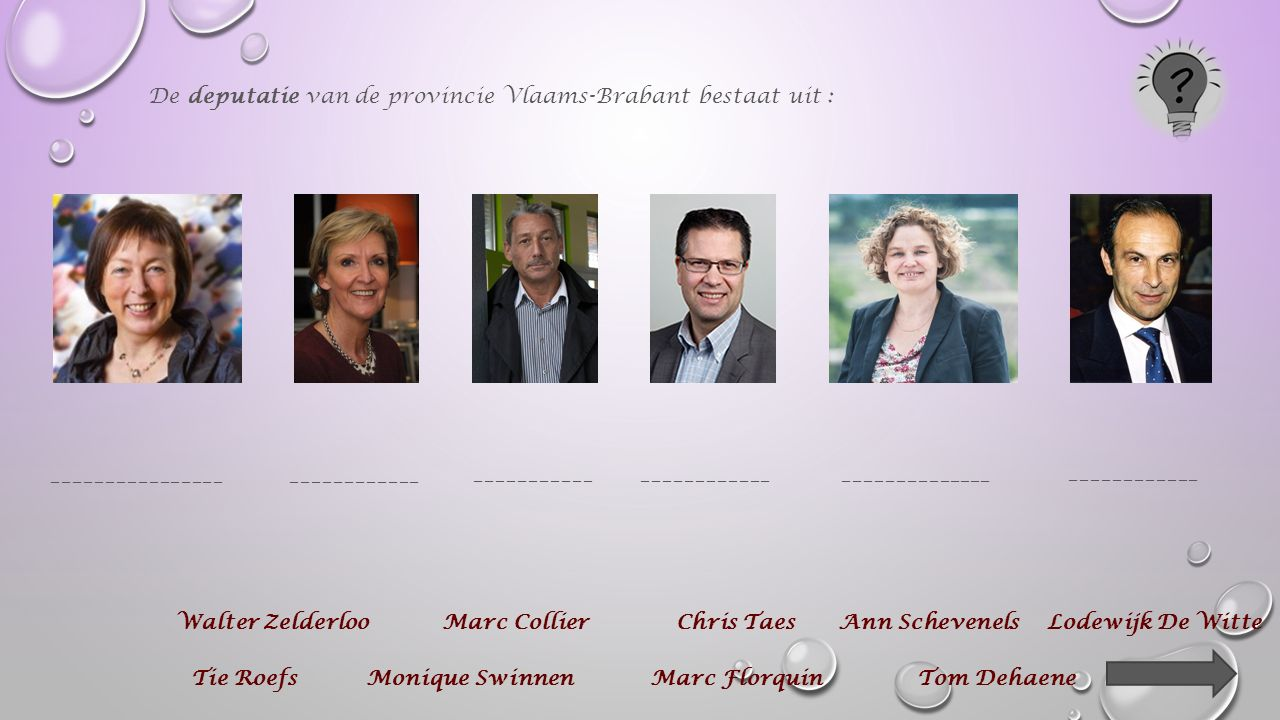 Om de beslissingen van de provincieraad uit te voeren, worden in de provincie Vlaams-Brabant binnen de provincieraad zes leden verkozen.