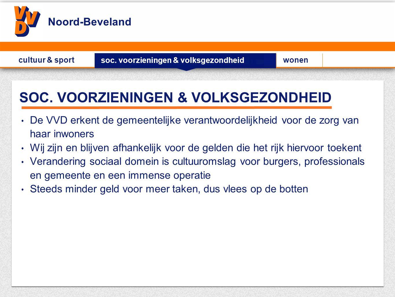 SOC. VOORZIENINGEN & VOLKSGEZONDHEID De VVD erkent de gemeentelijke verantwoordelijkheid voor de zorg van haar inwoners Wij zijn en blijven afhankelij