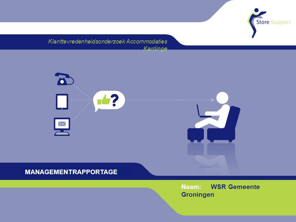 P.1 © Store Support BV Klanttevredenheidsonderzoek Accommodaties Kardinge MANAGEMENTRAPPORTAGE Naam: WSR Gemeente Groningen