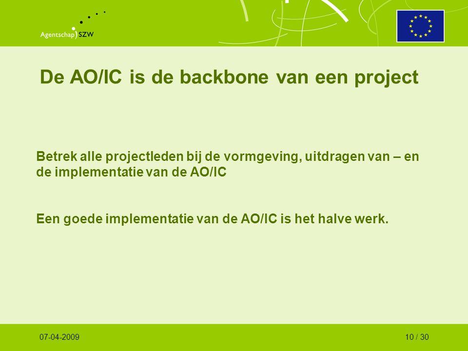 De AO/IC is de backbone van een project Betrek alle projectleden bij de vormgeving, uitdragen van – en de implementatie van de AO/IC Een goede implementatie van de AO/IC is het halve werk.
