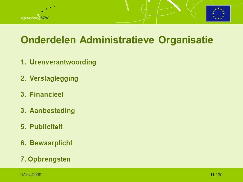 Onderdelen Administratieve Organisatie 1.Urenverantwoording 2.Verslaglegging 3.Financieel 3.Aanbesteding 5.Publiciteit 6.Bewaarplicht 7.
