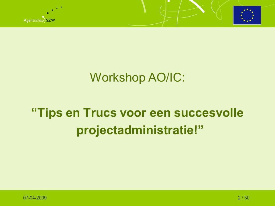 Workshop AO/IC: Tips en Trucs voor een succesvolle projectadministratie! 07-04-20092 / 30
