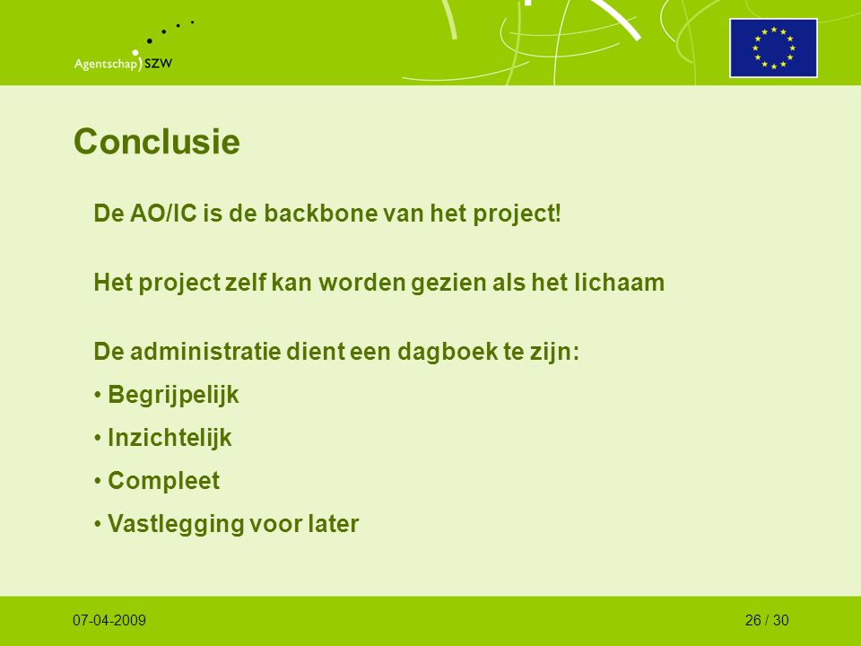 Conclusie De AO/IC is de backbone van het project.