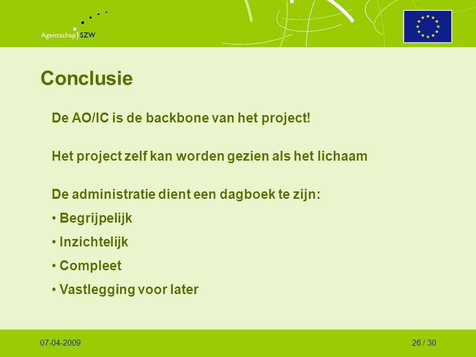 Conclusie De AO/IC is de backbone van het project! Het project zelf kan worden gezien als het lichaam De administratie dient een dagboek te zijn: Begr