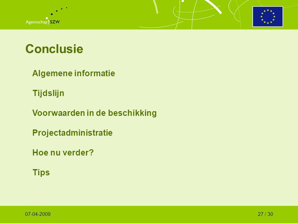 Conclusie Algemene informatie Tijdslijn Voorwaarden in de beschikking Projectadministratie Hoe nu verder.