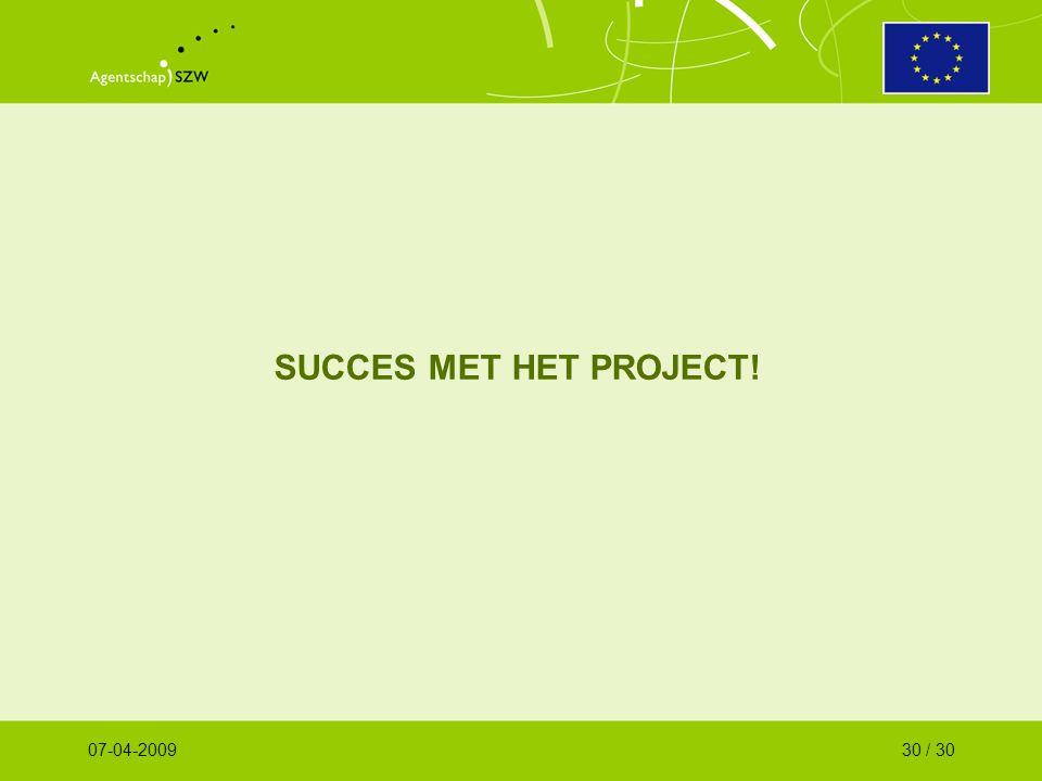 SUCCES MET HET PROJECT! 07-04-200930 / 30