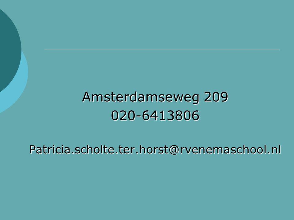 Amsterdamseweg 209 020-6413806Patricia.scholte.ter.horst@rvenemaschool.nl