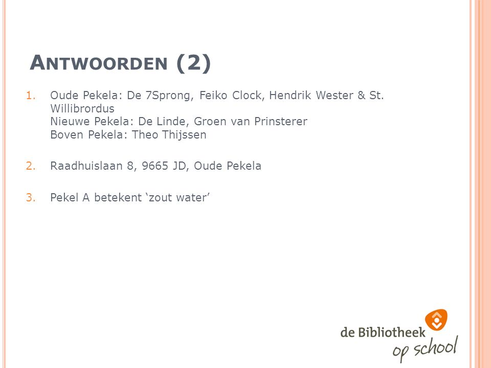 A NTWOORDEN (2) 1.Oude Pekela: De 7Sprong, Feiko Clock, Hendrik Wester & St.