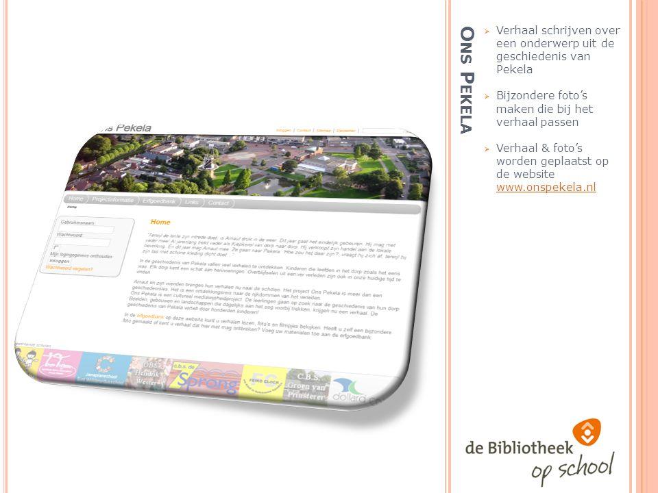 O NS P EKELA  Verhaal schrijven over een onderwerp uit de geschiedenis van Pekela  Bijzondere foto's maken die bij het verhaal passen  Verhaal & foto's worden geplaatst op de website www.onspekela.nl www.onspekela.nl