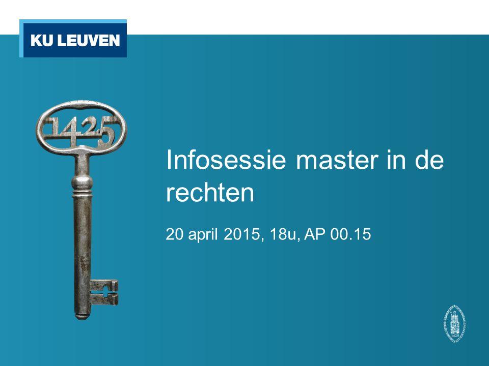 Infosessie master in de rechten 20 april 2015, 18u, AP 00.15
