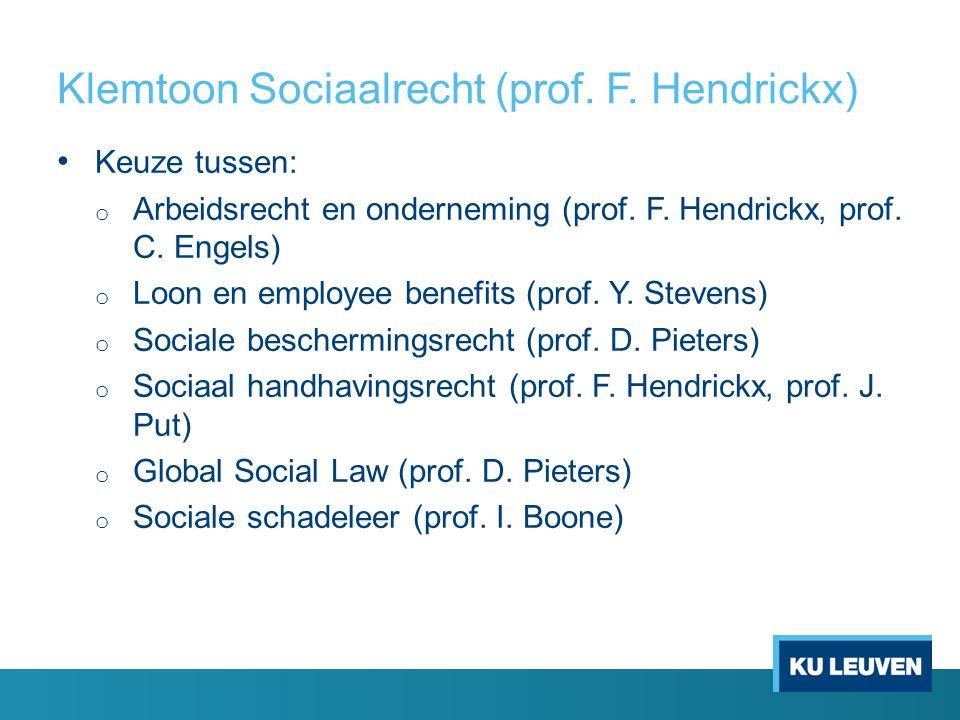 Klemtoon Sociaalrecht (prof. F. Hendrickx) Keuze tussen: o Arbeidsrecht en onderneming (prof.