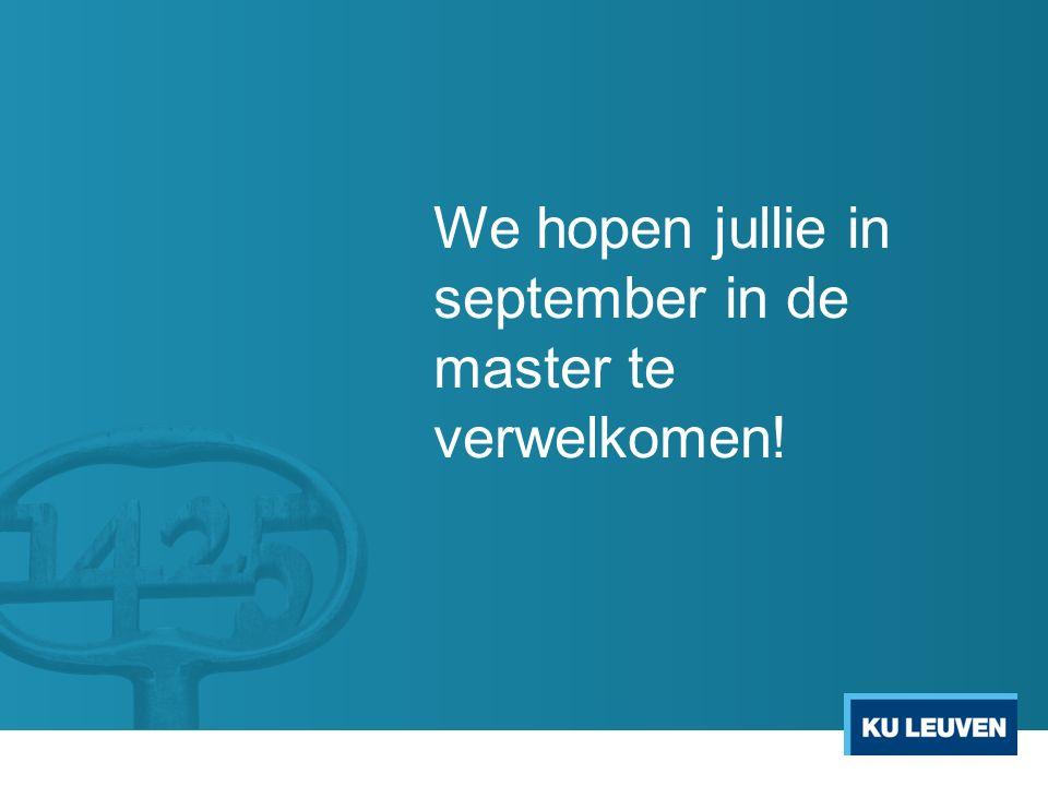 We hopen jullie in september in de master te verwelkomen!