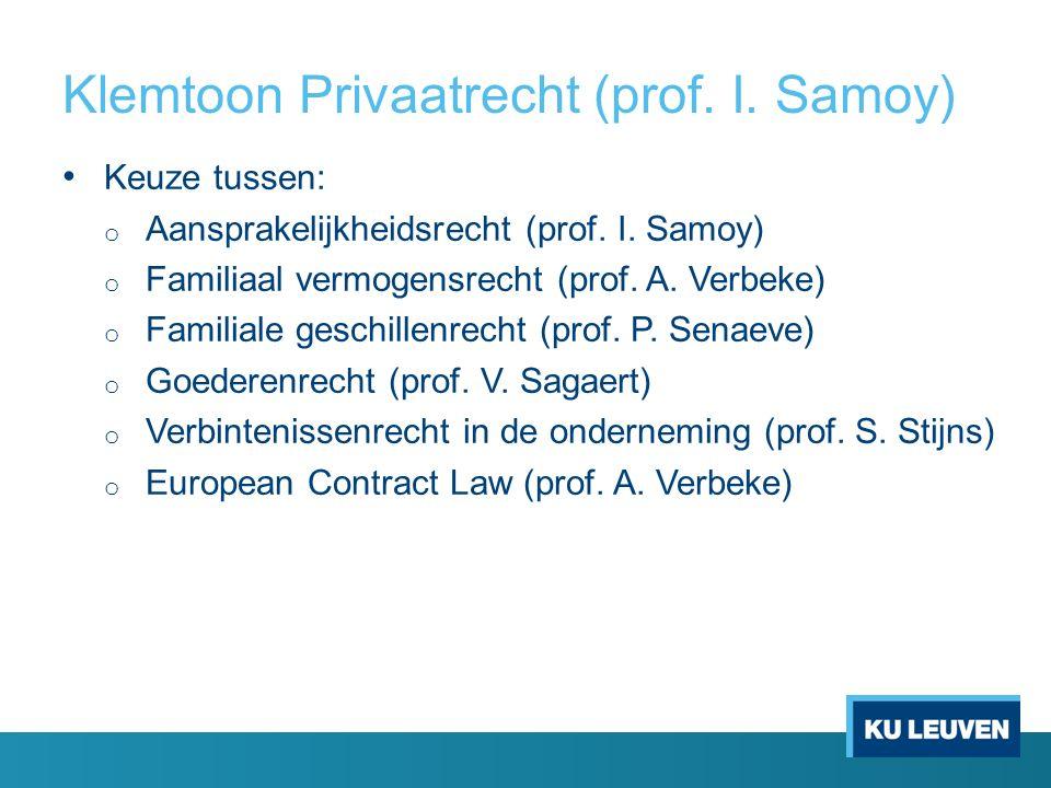 Klemtoon Privaatrecht (prof. I. Samoy) Keuze tussen: o Aansprakelijkheidsrecht (prof.