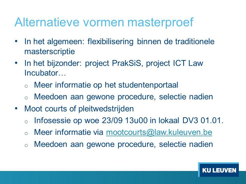 Alternatieve vormen masterproef In het algemeen: flexibilisering binnen de traditionele masterscriptie In het bijzonder: project PrakSiS, project ICT