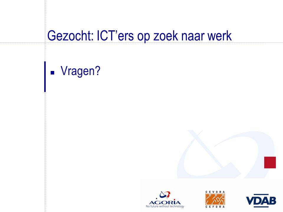Gezocht: ICT'ers op zoek naar werk n Vragen?