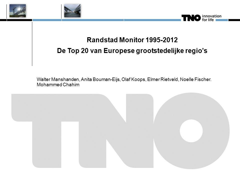 Randstad Monitor 1995-2012 De Top 20 van Europese grootstedelijke regio's Walter Manshanden, Anita Bouman-Eijs, Olaf Koops, Elmer Rietveld, Noelle Fis