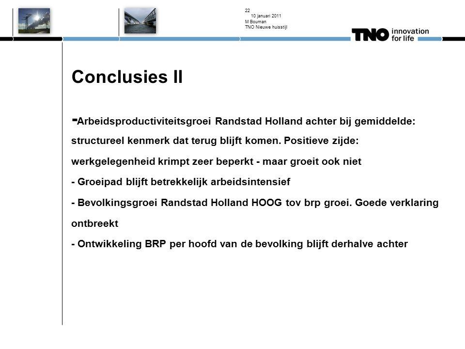 Conclusies ll - Arbeidsproductiviteitsgroei Randstad Holland achter bij gemiddelde: structureel kenmerk dat terug blijft komen. Positieve zijde: werkg