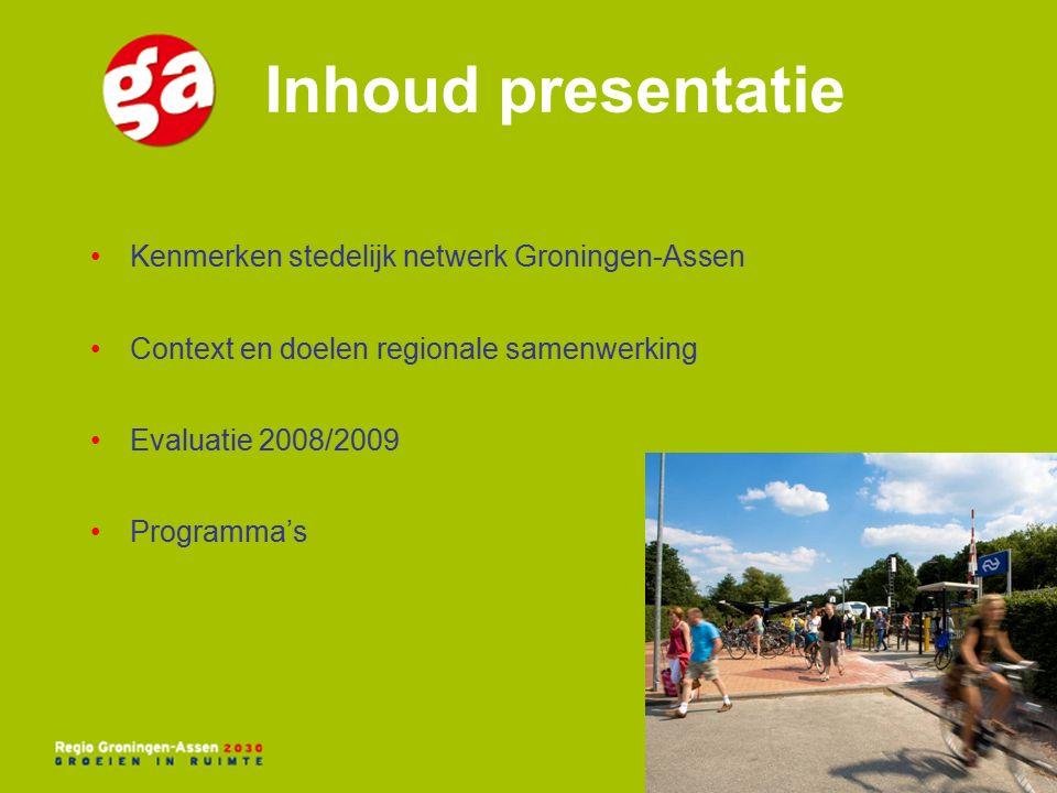 Regio Groningen-Assen 600 km² 450.000 inwoners 220.000 banen Concentratie 'T-structuur' Veel verschillende cultuur- landschappen en woonmilieus Bijzondere positie stad in regio Nationaal Stedelijk Netwerk