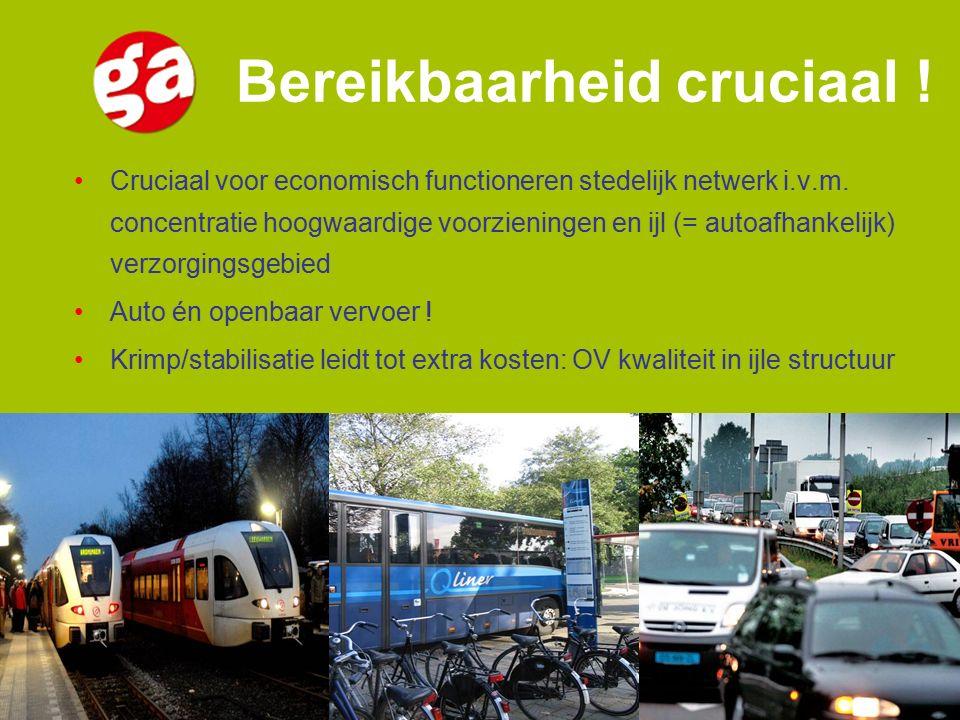 Bereikbaarheid cruciaal . Cruciaal voor economisch functioneren stedelijk netwerk i.v.m.