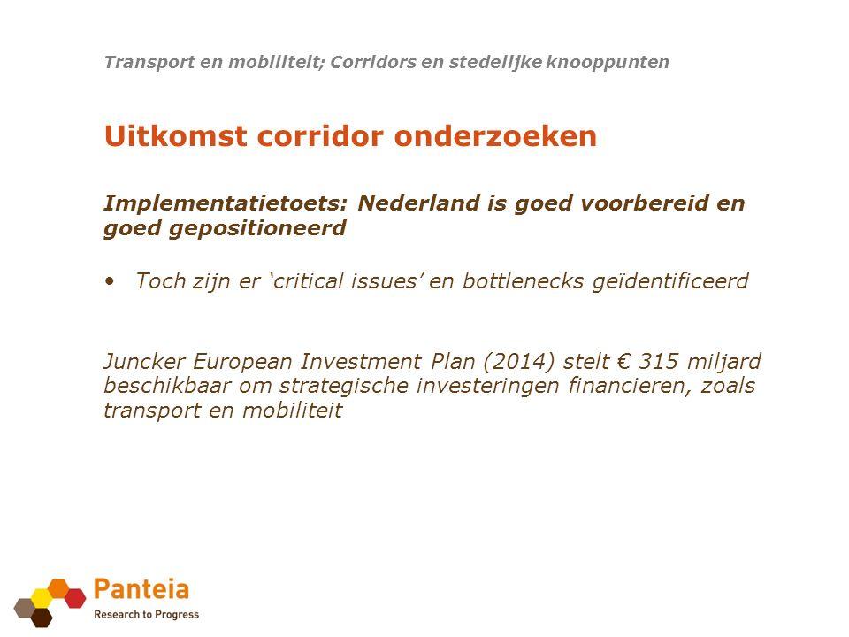 Transport en mobiliteit; Corridors en stedelijke knooppunten Uitkomst corridor onderzoeken