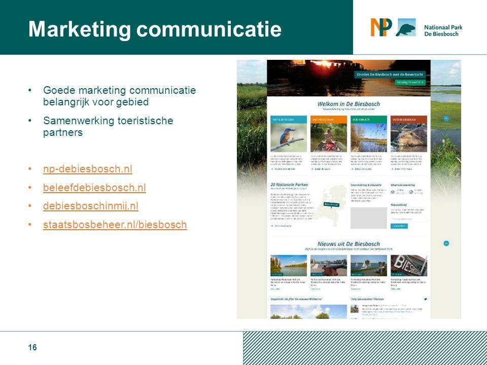 Goede marketing communicatie belangrijk voor gebied Samenwerking toeristische partners np-debiesbosch.nl beleefdebiesbosch.nl debiesboschinmij.nl staatsbosbeheer.nl/biesbosch 16 Marketing communicatie