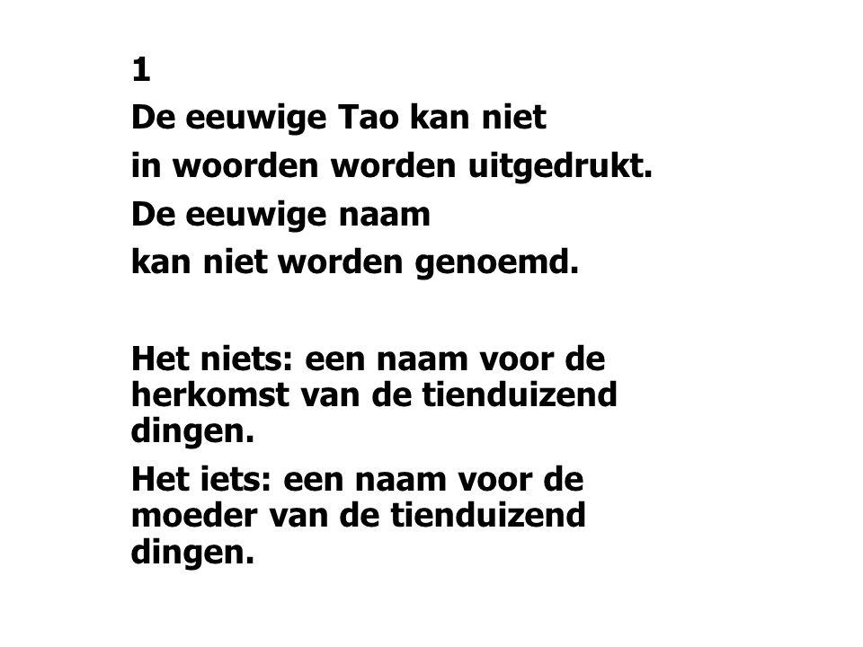 1 De eeuwige Tao kan niet in woorden worden uitgedrukt.