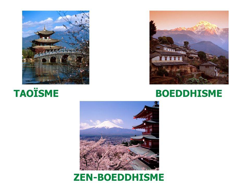 TAOÏSME BOEDDHISME ZEN-BOEDDHISME