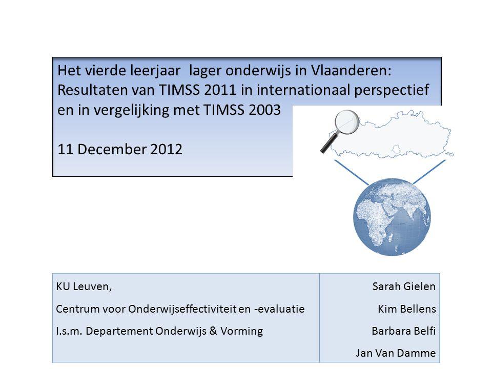KU Leuven, Centrum voor Onderwijseffectiviteit en -evaluatie I.s.m. Departement Onderwijs & Vorming Sarah Gielen Kim Bellens Barbara Belfi Jan Van Dam