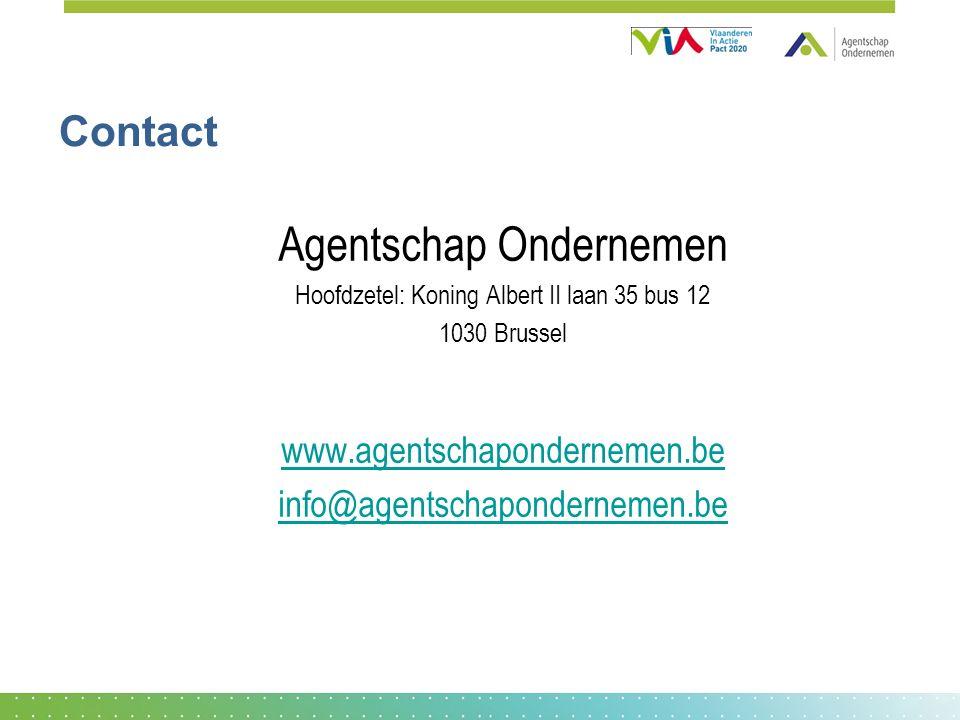 Agentschap Ondernemen Hoofdzetel: Koning Albert II laan 35 bus 12 1030 Brussel www.agentschapondernemen.be info@agentschapondernemen.be Contact