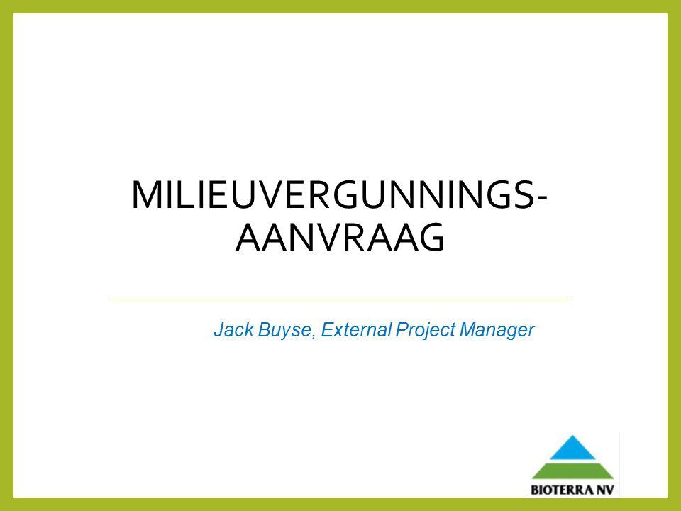 MILIEUVERGUNNINGS- AANVRAAG Jack Buyse, External Project Manager
