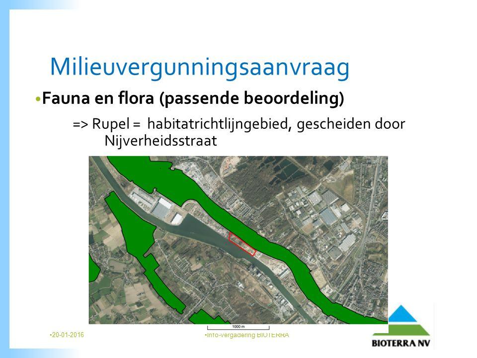 Milieuvergunningsaanvraag Fauna en flora (passende beoordeling) => Rupel = habitatrichtlijngebied, gescheiden door Nijverheidsstraat 20-01-2016 Info-vergadering BIOTERRA