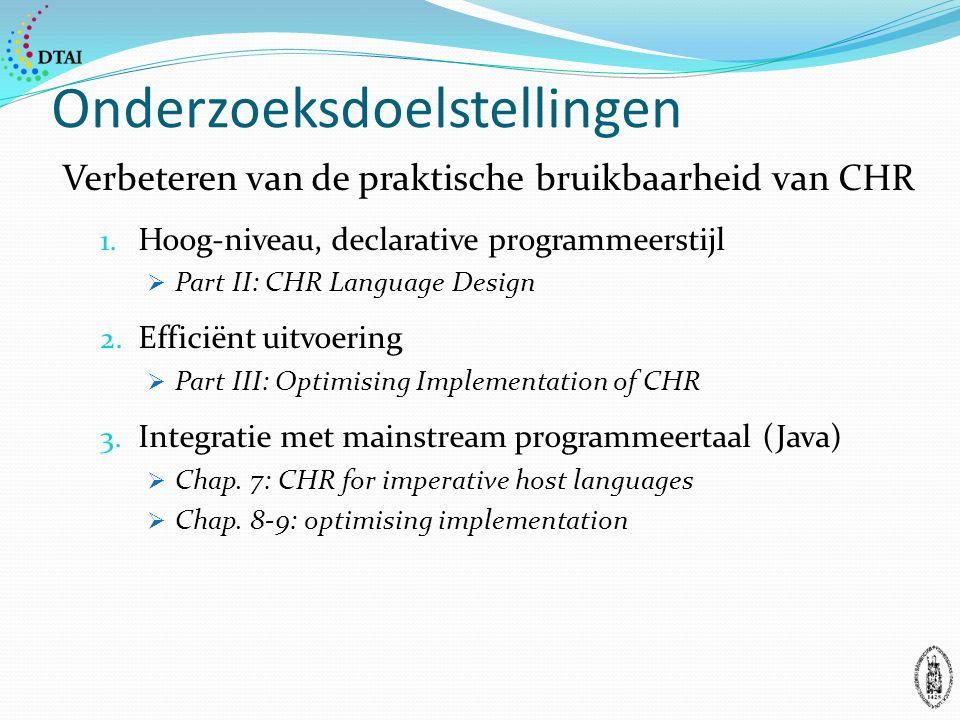 Onderzoeksdoelstellingen Verbeteren van de praktische bruikbaarheid van CHR 1.