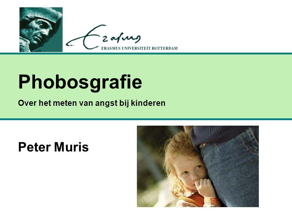 Phobosgrafie Over het meten van angst bij kinderen Peter Muris