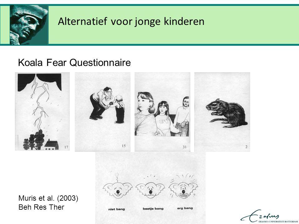 Alternatief voor jonge kinderen Koala Fear Questionnaire Muris et al. (2003) Beh Res Ther