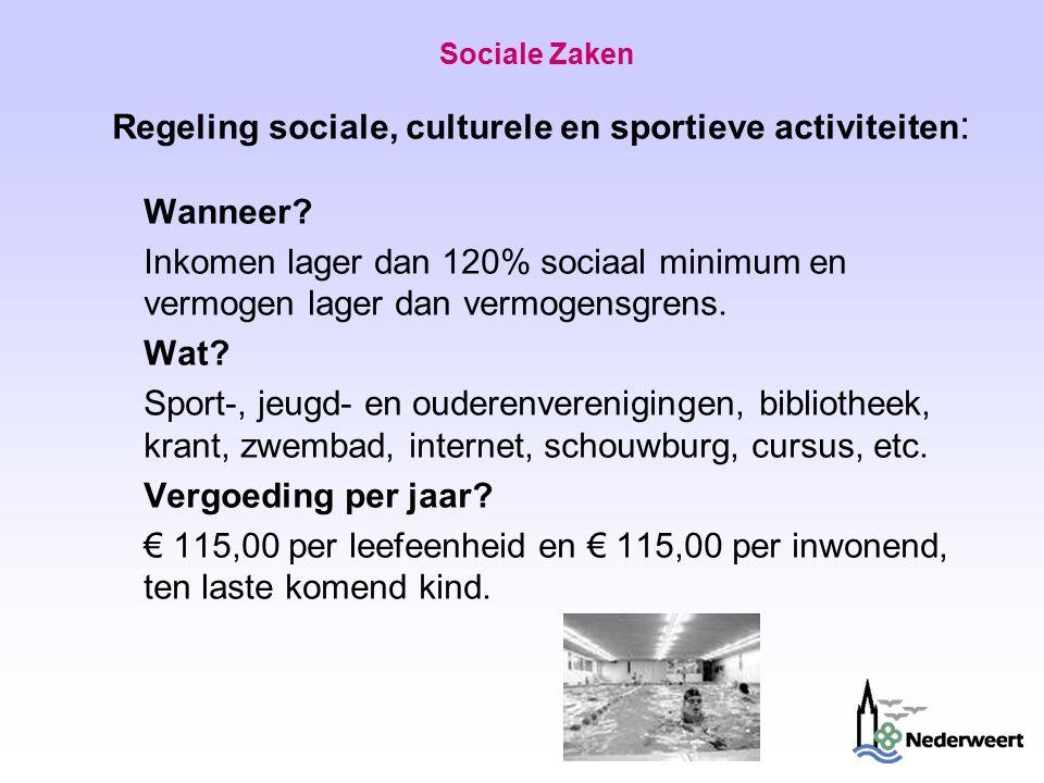 Sociale Zaken Regeling sociale, culturele en sportieve activiteiten : Wanneer.