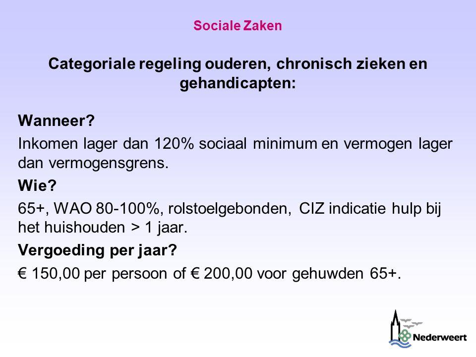 Sociale Zaken Categoriale regeling ouderen, chronisch zieken en gehandicapten: Wanneer.
