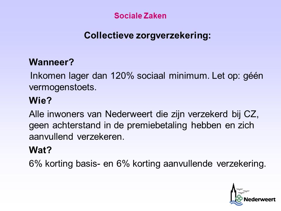 Sociale Zaken Collectieve zorgverzekering: Wanneer.