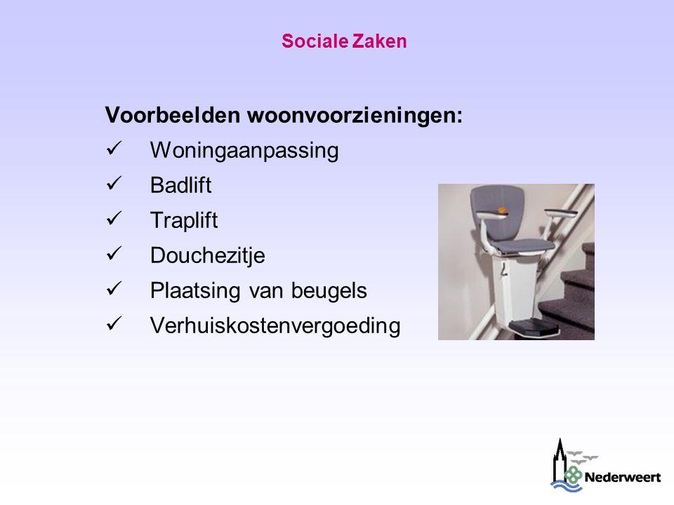 Sociale Zaken Voorbeelden woonvoorzieningen: Woningaanpassing Badlift Traplift Douchezitje Plaatsing van beugels Verhuiskostenvergoeding
