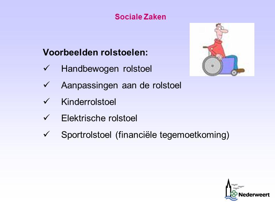Sociale Zaken Voorbeelden rolstoelen: Handbewogen rolstoel Aanpassingen aan de rolstoel Kinderrolstoel Elektrische rolstoel Sportrolstoel (financiële tegemoetkoming)