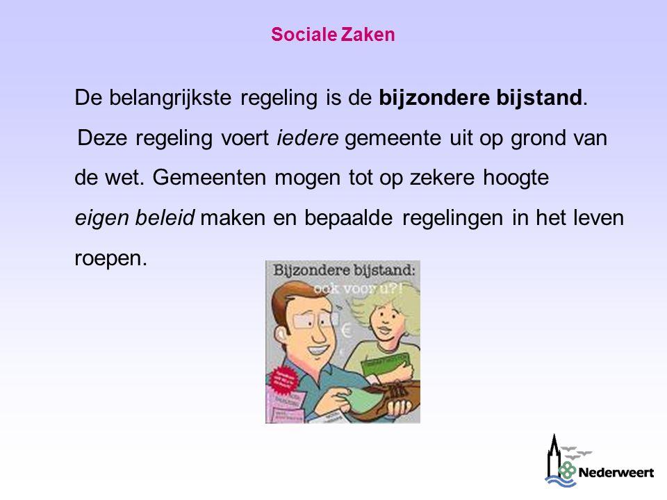 Sociale Zaken De belangrijkste regeling is de bijzondere bijstand.